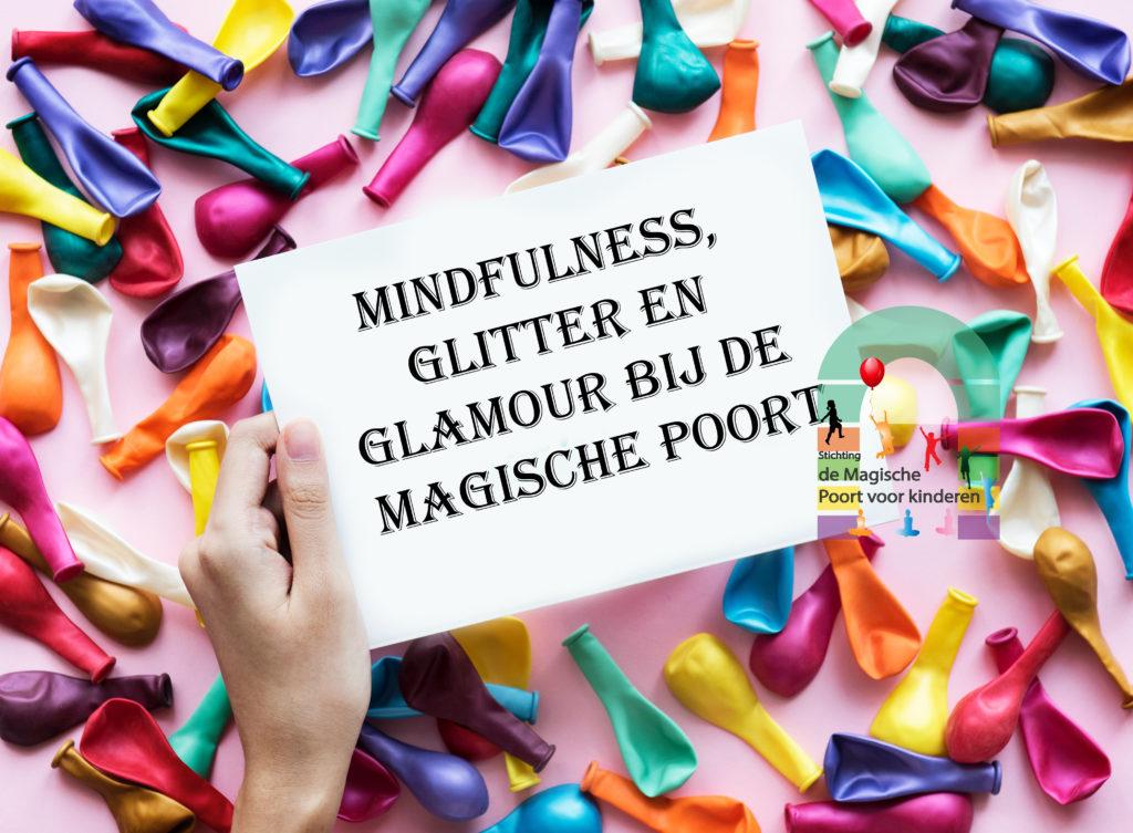 Mindful,glitter en glamour dag bij de Magische Poort